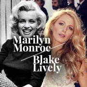 Marilyn Monroe / Blake Lively