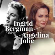 Ingrid Bergman / Angelina Jolie