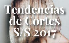 tendencias cortes pelo cabello hairstyles reporte tendencias primavera verano 2017 belleza fashion factor